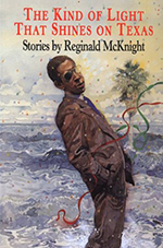 The Kind of Light at Shines on Texas by Reginald McKnight