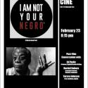 poster for I Am Not Your Negro special screening